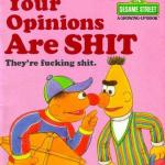 Bert And Ernie Shit Opinions