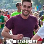 Ridiculously Photogenic Guy Meme | THIS GUY KIND OF REMINDS ME OF THE DAYS JEREMY MONROE WAS THE BIGGEST DORK OF THE OFFICE | image tagged in memes,ridiculously photogenic guy | made w/ Imgflip meme maker