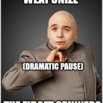 Dr Evil Meme | WEAPONIZE THE FIDGET SPINNERS (DRAMATIC PAUSE) | image tagged in memes,dr evil | made w/ Imgflip meme maker
