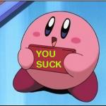 Kirby says You Suck meme