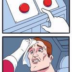 two blank buttons choice meme