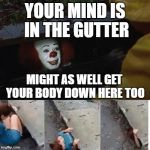 Pennywise In Sewer Meme Generator Imgflip