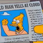 grandpa simpson old man yells at cloud meme