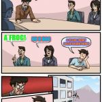 Boardroom Meeting Suggestion Meme | WE NEED MORE FNAF CHARACTERS FOR THE NEXT GAME A FROG! NO A DOG A YELLOW FREDDY CALLED GOLDEN FREDDY | image tagged in memes,boardroom meeting suggestion | made w/ Imgflip meme maker