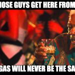 Last Vegas | WHEN THOSE GUYS GET HERE FROM THE BAY VEGAS WILL NEVER BE THE SAME | image tagged in last vegas | made w/ Imgflip meme maker