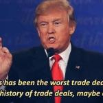 Donald Trump Worst Trade Deal meme