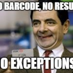 mr bean credit card | NO BARCODE, NO RESULT NO EXCEPTIONS! | image tagged in mr bean credit card,parkrun | made w/ Imgflip meme maker