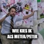 Me trying to explain meme | WIE KIES IK ALS METER/PETER | image tagged in me trying to explain meme | made w/ Imgflip meme maker
