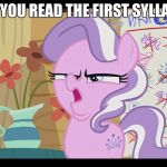 MLP WTF | WEN YOU READ THE FIRST SYLLABUS | image tagged in mlp wtf | made w/ Imgflip meme maker