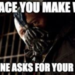 Permission Bane Meme | THE FACE YOU MAKE WHEN SOMEONE ASKS FOR YOUR BACON | image tagged in memes,permission bane | made w/ Imgflip meme maker
