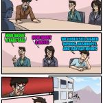 A modified repost of a comment I made 2 years ago! Repost week Oct 15 - 21 ( A GotHighMadeAMeme and Pipe_Picasso event) | I NEED IDEAS FOR A FUNDRAISER HOW ABOUT A BAKE SALE HOW ABOUT A RAFFLE WE COULD SELL SIGNED RAYDOG, DASHHOPES, AND ISAYISAY MEMES | image tagged in memes,boardroom meeting suggestion,repost week,funny | made w/ Imgflip meme maker