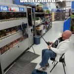rather fish | STILL A BETTER DAY FISHING THAN BEING AT WORK | image tagged in rather fish | made w/ Imgflip meme maker