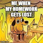 Dog in burning house Meme Generator - Imgflip