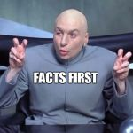 Dr Evil air quotes | FACTS FIRST | image tagged in dr evil air quotes,cnn,cnn fake news | made w/ Imgflip meme maker