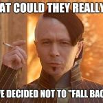 "Zorg Meme | WHAT COULD THEY REALLY DO IF WE DECIDED NOT TO ""FALL BACK""? 