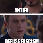 Maybe if they duke it out, they'll leave the rest of us alone. | ANTIFA REFUSE FASCISM | image tagged in memes,marvel civil war 2,antifa,refuse fascism | made w/ Imgflip meme maker