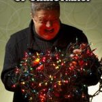 Christmas Lights | ANOTHER SCREWED UP CHRISTMAS! | image tagged in christmas lights | made w/ Imgflip meme maker