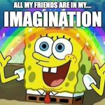 spongebob rainbow Meme Generator - Imgflip