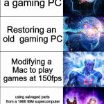 The toils of getting a gaming PC | Buying a gaming PC Building a gaming PC Modifying a Mac to play games at 150fps Making a sentient AI to build a gaming PC for you using salv | image tagged in expanding brain,memes,funny,pc,computers | made w/ Imgflip meme maker