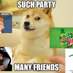 Doge 2 Meme | SUCH PARTY MANY FRIENDS | image tagged in memes,doge 2 | made w/ Imgflip meme maker