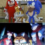 sonic y dragon ball super | IN CARTOONS IN ANIME | image tagged in sonic y dragon ball super | made w/ Imgflip meme maker
