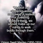 "Viking Warrior | ""Most of our obstacles would melt away if, instead of cowering before them, we should make up our minds to walk boldly through them."" Orison 