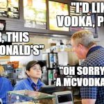 "Idk if this counts for Food Week, but it's still funny. Food week a TruMooCereal Event Nov 29-Nov 5 | ""I'D LIKE A VODKA, PLEASE"" ""SIR, THIS A MCDONALD'S"" ""OH SORRY, I'D LIKE A MCVODKA, PLEASE"" 