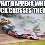 Because Race Car Meme | WHAT HAPPENS WHEN A DUCK CROSSES THE ROAD | image tagged in memes,because race car | made w/ Imgflip meme maker