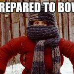 randy christmas story | PREPARED TO BOW | image tagged in randy christmas story | made w/ Imgflip meme maker