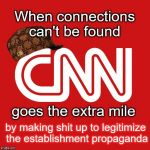 Hear about how CNN created a connection between WikiLeaks & Trump Jr. LOL | When connections can't be found by making shit up to legitimize the establishment propaganda goes the extra mile | image tagged in cnn,scumbag,propaganda | made w/ Imgflip meme maker