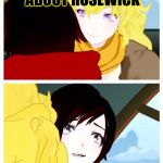 Hay I ship Rosewick so what if you do great if you don't I don't care. | HAY SIS I KNOW ABOUT ROSEWICK OH GREAT SHE KNOWS | image tagged in rwby,memes,meme,ruby rose,funny memes,funny meme | made w/ Imgflip meme maker