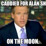 20w28j brian williams was there meme generator imgflip