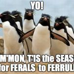 Large Marge is SINGING | YO! CoM'MON, T'IS the SEASON for FERALS  to FERRULE | image tagged in memes,penguin gang,yahuah,yahusha,take over other sites,take down the unrightoeus | made w/ Imgflip meme maker