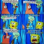 Who here can relate | Patrick, can you stop, I'm afraid of good music afraid of good music MInecraft Awesome Parodys Mining away, I don't know what to mine I'll m | image tagged in claustrophobic squidward,cringe,minecraft,mcapsteve,minecraft awesome parodys,spongebob | made w/ Imgflip meme maker