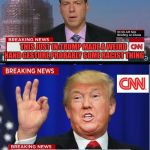 CNN phony Trump news | THIS JUST IN:TRUMP MADE A WEIRD HAND GESTURE,PROBABLY SOME RACIST THING TAX-BREAKS- A - OK. | image tagged in cnn phony trump news | made w/ Imgflip meme maker