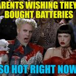 Batteries not included :) | PARENTS WISHING THEY'D BOUGHT BATTERIES SO HOT RIGHT NOW | image tagged in memes,mugatu so hot right now,christmas,toys,batteries,christmas presents | made w/ Imgflip meme maker