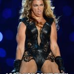 Ermahgerd Beyonce Meme | TUCK JOB IS ON POINT LOOK, YOU CAN'T EVEN SEE A SLIGHT BULGE | image tagged in memes,ermahgerd beyonce | made w/ Imgflip meme maker