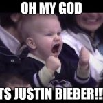 Hockey baby | OH MY GOD ITS JUSTIN BIEBER!!!! | image tagged in hockey baby | made w/ Imgflip meme maker