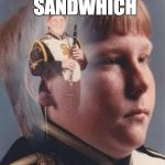 PTSD Clarinet Boy Meme | HE ATE MY SANDWHICH I ATE HIS FACE | image tagged in memes,ptsd clarinet boy | made w/ Imgflip meme maker