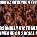 Raise Your Hand Mean Girls Meme Generator Imgflip