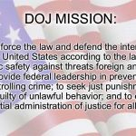 "Faded American Flag | DOJ MISSION: ""To enforce the law and defend the interests of the United States according to the law; to ensure public safety against threats 