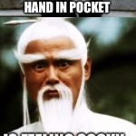 Bad Pun Chinese Man | MAN WHO WALK WITH HAND IN POCKET IS FEELING COCKY | image tagged in bad pun chinese man | made w/ Imgflip meme maker