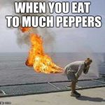 Darti Boy Meme | WHEN YOU EAT TO MUCH PEPPERS | image tagged in memes,darti boy | made w/ Imgflip meme maker