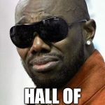 Terrell Owens | THAT'S MY HALL OF FAME JACKET | image tagged in terrell owens | made w/ Imgflip meme maker