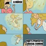 When you're made in God's image | I BELIEVE GOD IS A HORSE THAT'S PERFECTLY LOGICAL COMING FROM A JACKASS | image tagged in memes,nobody cares,god,horses | made w/ Imgflip meme maker