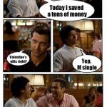 ZNMD Meme | Today I saved a tons of money Valentine's gifts right? Yep, M single | image tagged in memes,znmd | made w/ Imgflip meme maker