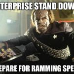 Thats our Telsa | ENTERPRISE STAND DOWN! | image tagged in worf ramming speed,star trek memes | made w/ Imgflip meme maker