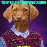 "Bad Luck Raydog | WINS AN ALL EXPENSE PAID TRIP TO A BROADWAY SHOW ""CATS"" 