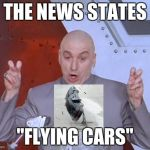 "Austin Powers Quotemarks | THE NEWS STATES ""FLYING CARS"" 