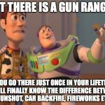 CBS cares... | OUT THERE IS A GUN RANGE... IF YOU GO THERE JUST ONCE IN YOUR LIFETIME, YOU'LL FINALLY KNOW THE DIFFERENCE BETWEEN A GUNSHOT, CAR BACKFIRE,  | image tagged in memes,gunshot,idiots,common sense | made w/ Imgflip meme maker
